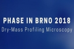 ​​2nd international meeting - PHASE IN BRNO 2018:  Dry-Mass Profiling Microscopy